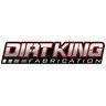 Dirt King Fab